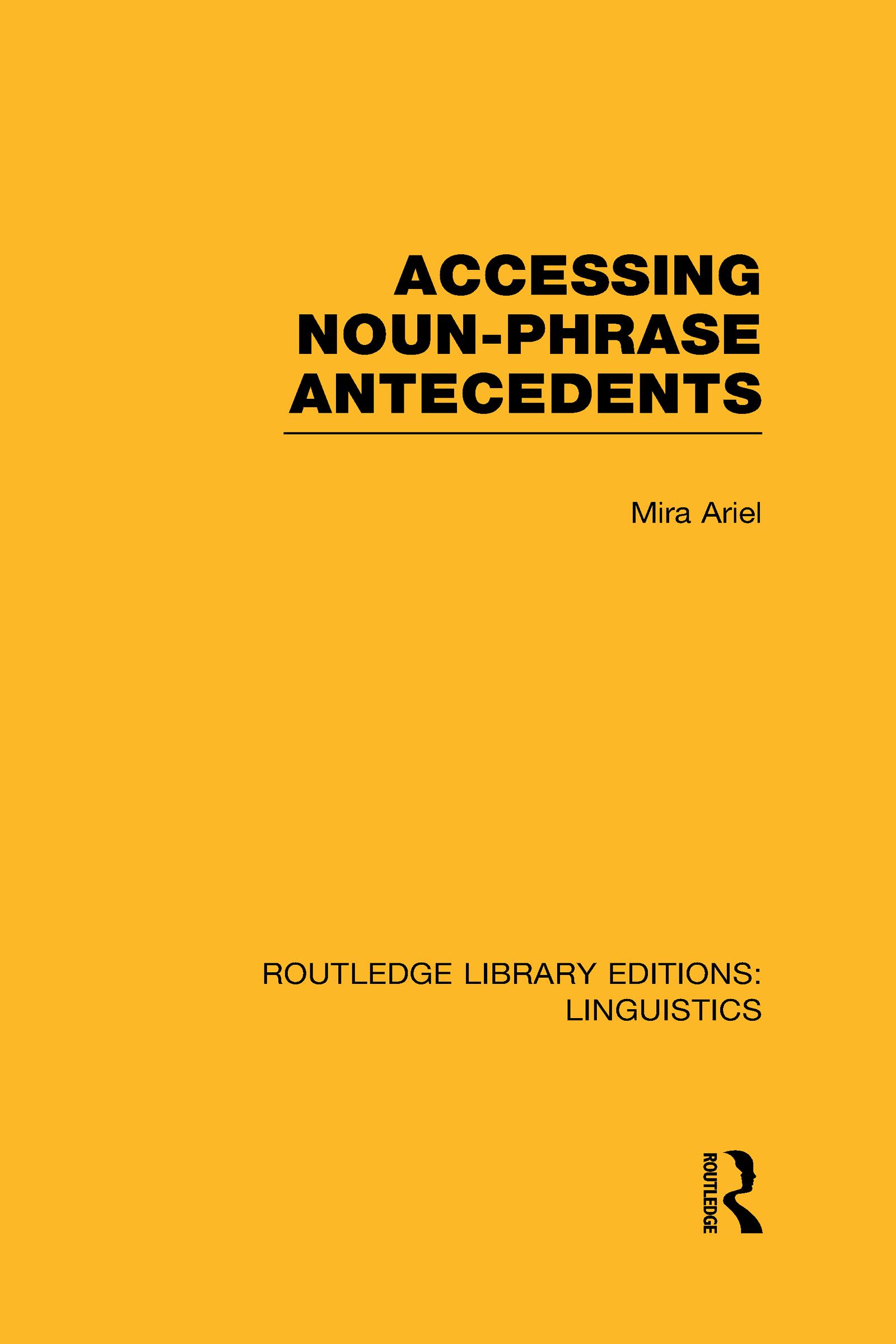 Accessing Noun-Phrase Antecedents (RLE Linguistics B: Grammar) (Hardback) book cover