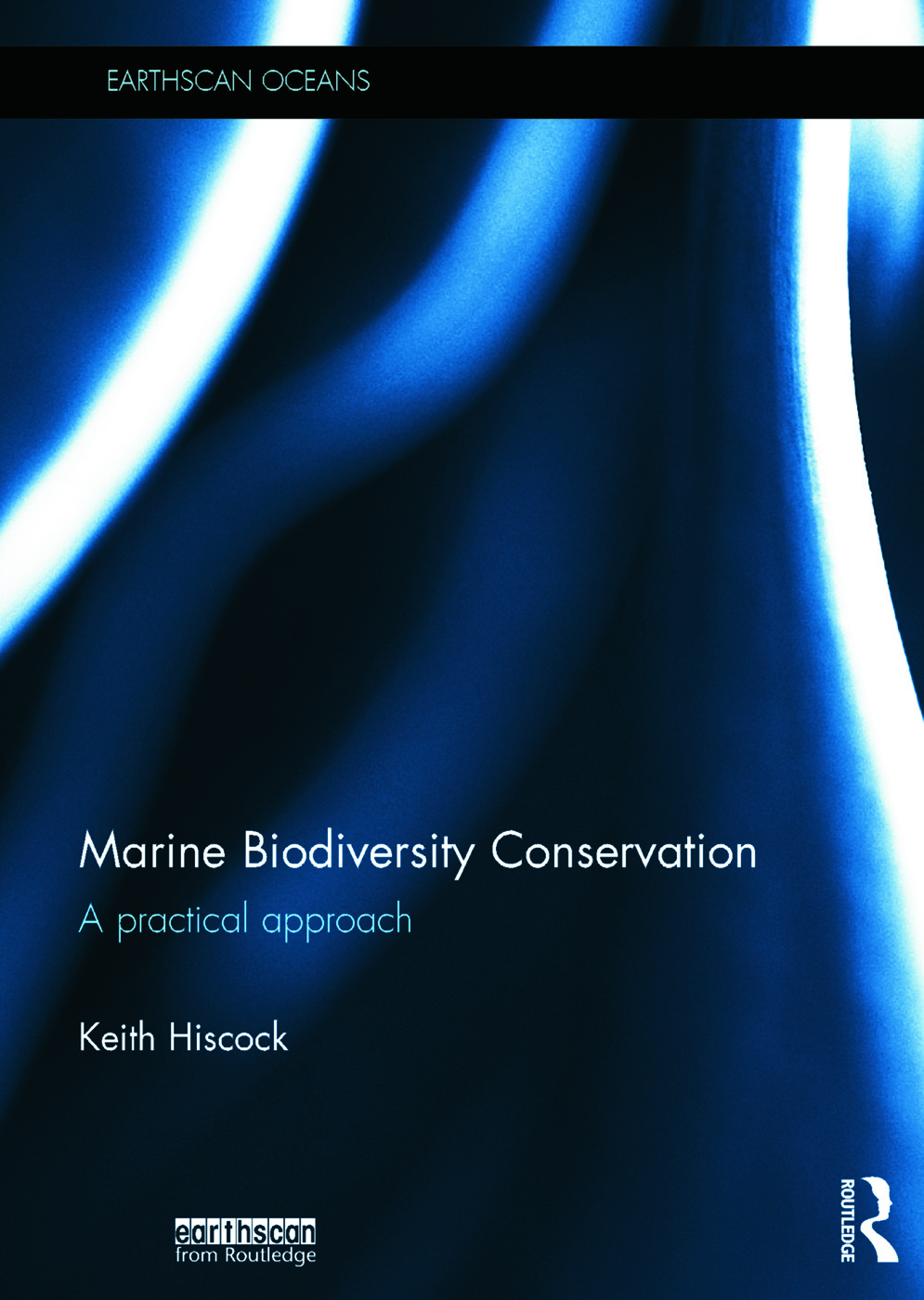 Marine Biodiversity Conservation: A Practical Approach, 1st Edition (Hardback) book cover