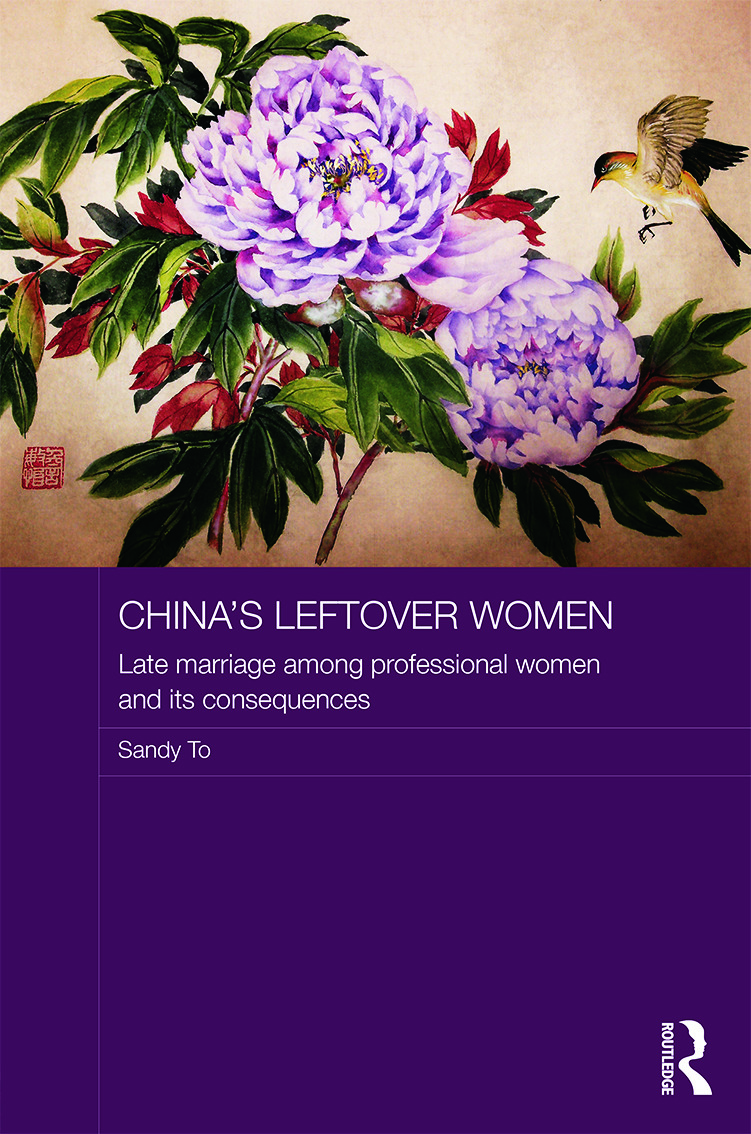 China's Leftover Women: Late Marriage among Professional Women and its Consequences book cover