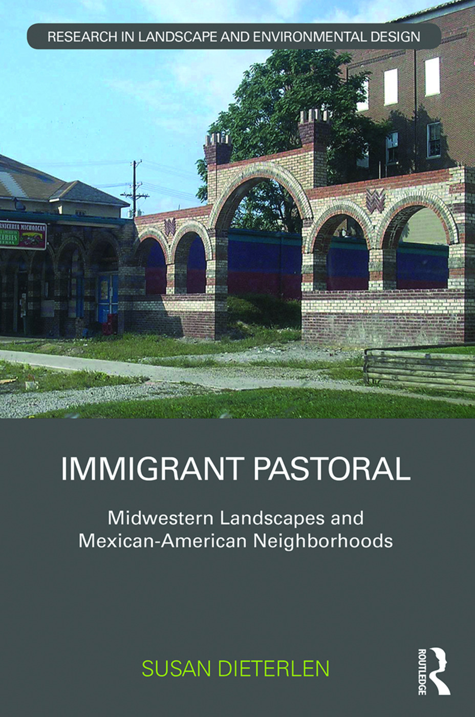 Immigrant Pastoral: Midwestern Landscapes and Mexican-American Neighborhoods book cover