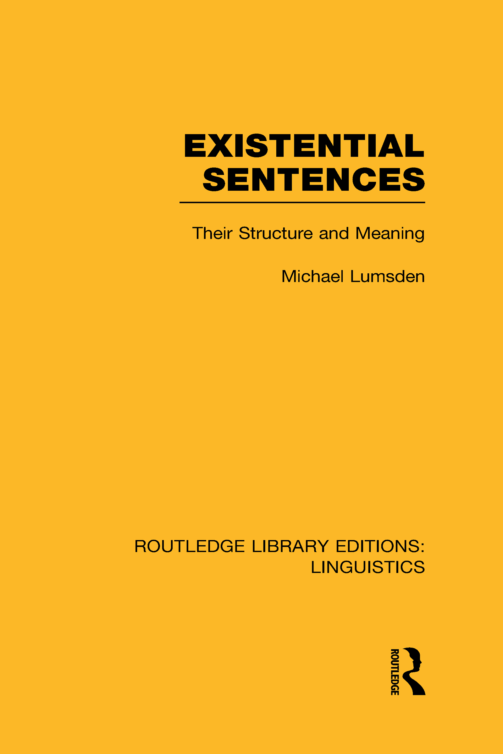 Existential Sentences (RLE Linguistics B: Grammar): Their Structure and Meaning (Hardback) book cover