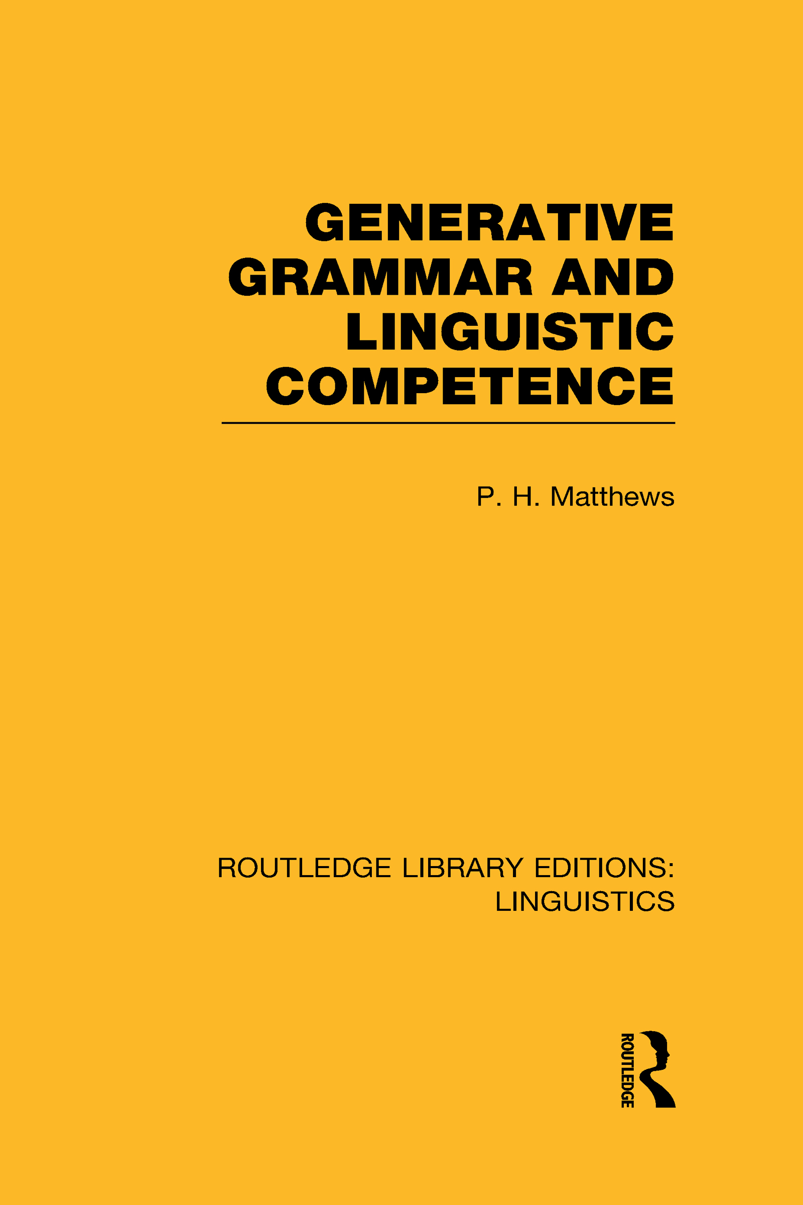 Generative Grammar and Linguistic Competence (RLE Linguistics B: Grammar) (Hardback) book cover