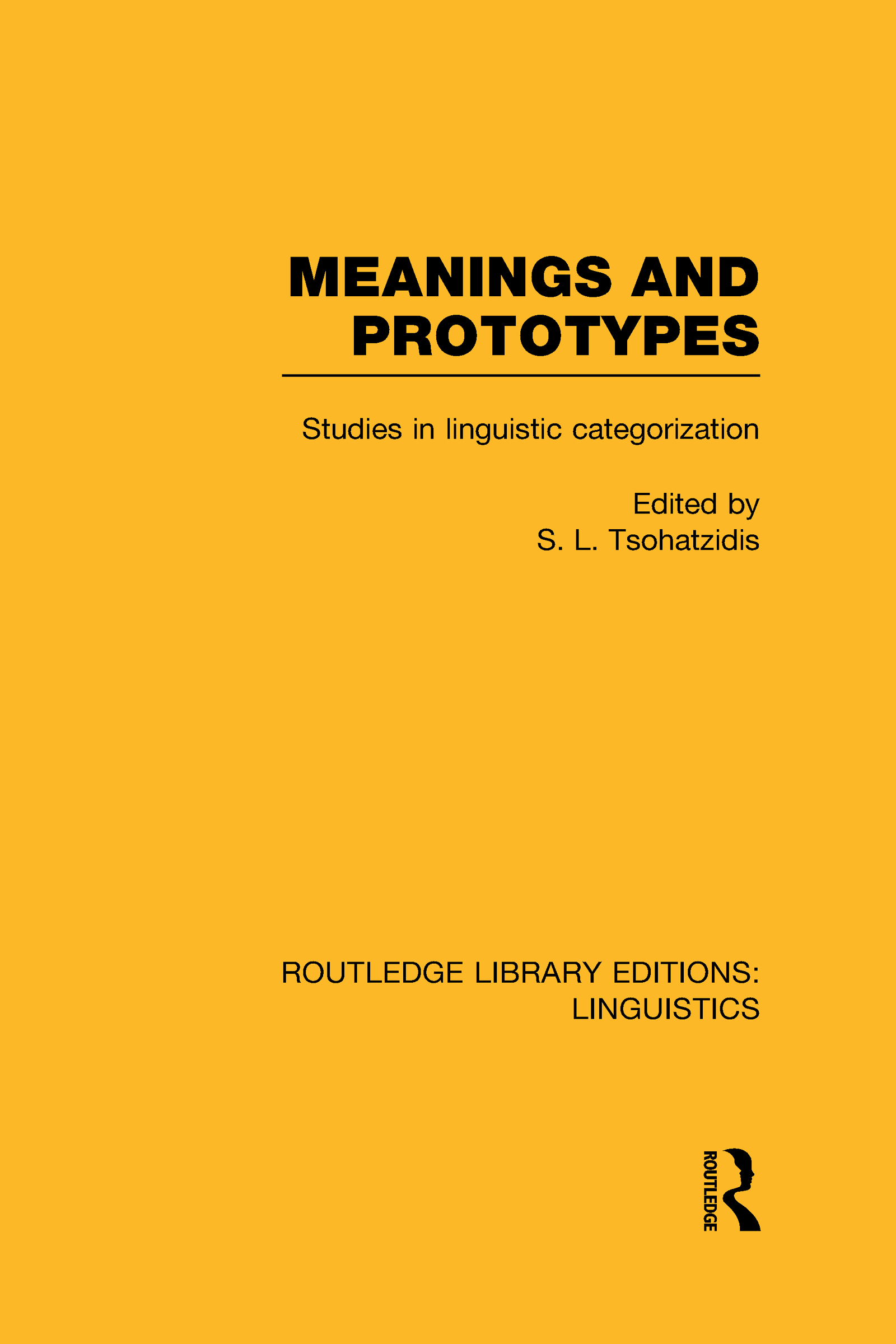 Meanings and Prototypes (RLE Linguistics B: Grammar): Studies in Linguistic Categorization (Hardback) book cover