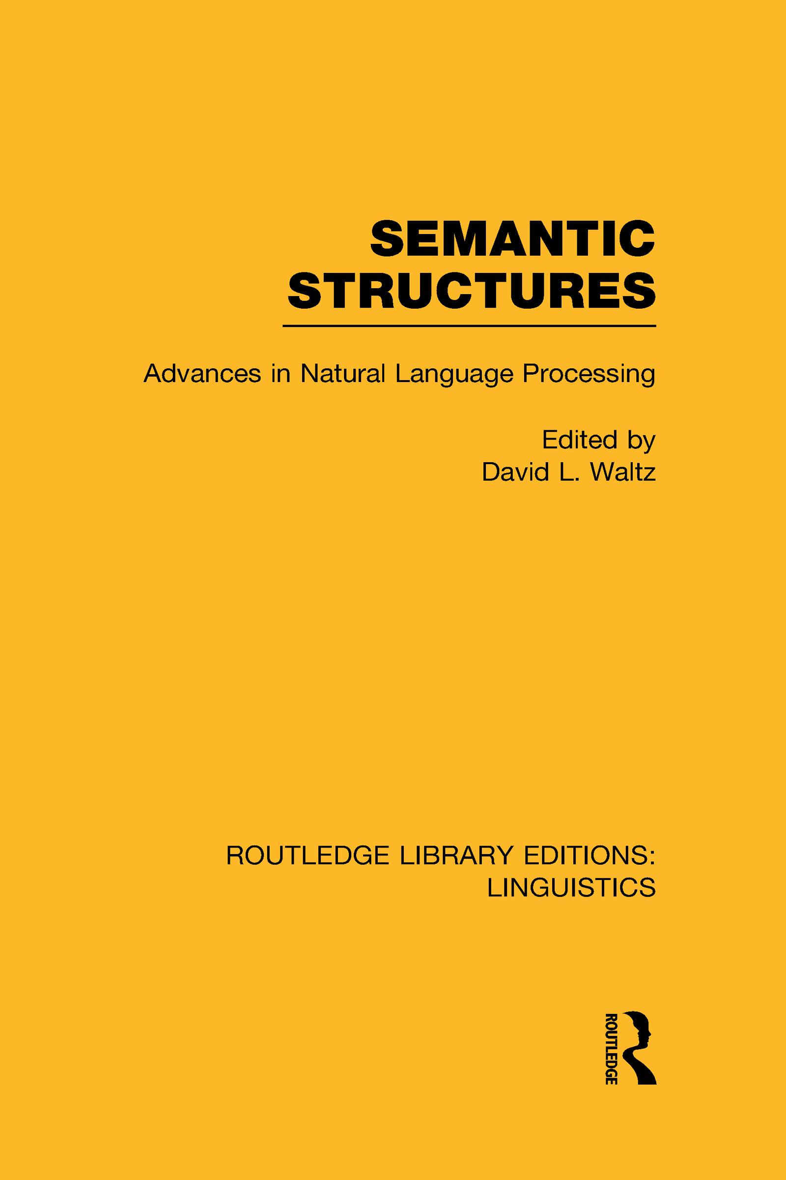 Semantic Structures (RLE Linguistics B: Grammar): Advances in Natural Language Processing, 1st Edition (Hardback) book cover