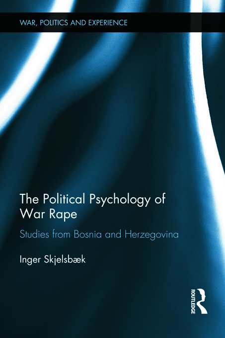 The Political Psychology of War Rape: Studies from Bosnia and Herzegovina (Paperback) book cover
