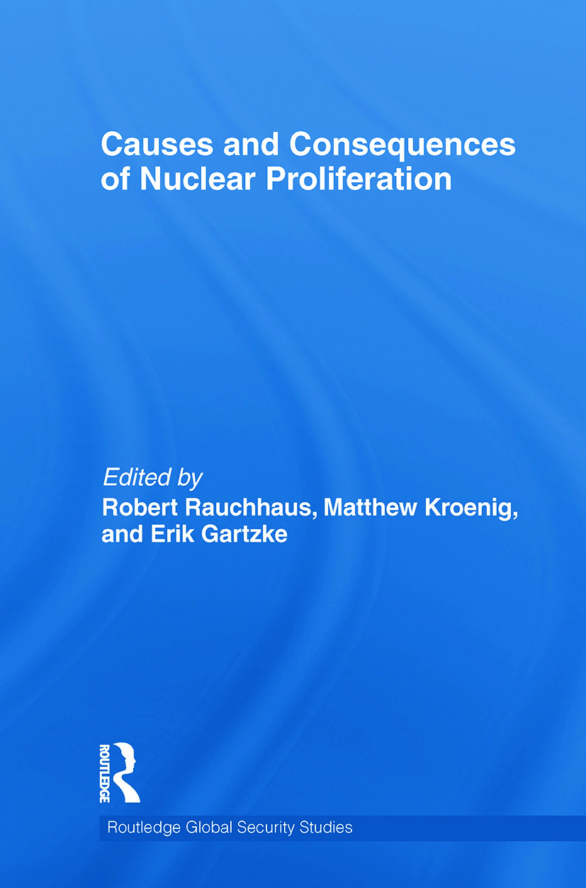Causes and Consequences of Nuclear Proliferation (Hardback) book cover
