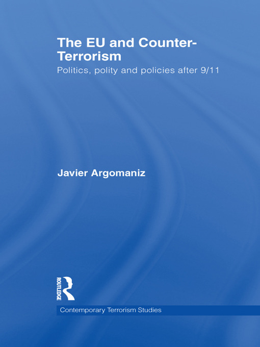 The EU and Counter-Terrorism: Politics, Polity and Policies after 9/11 (Hardback) book cover