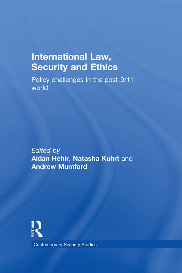 International Law, Security and Ethics: Policy Challenges in the post-9/11 World book cover