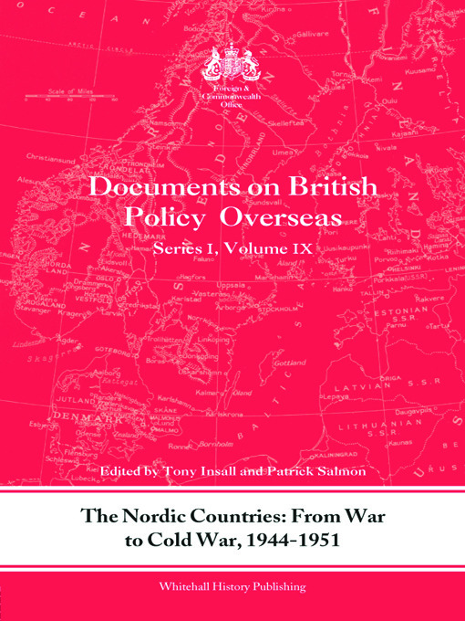 The Nordic Countries: From War to Cold War, 1944–51: Documents on British Policy Overseas, Series I, Vol. IX, 1st Edition (Paperback) book cover