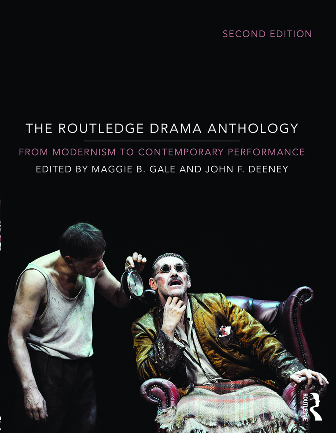 The Routledge Drama Anthology: Modernism to Contemporary Performance book cover