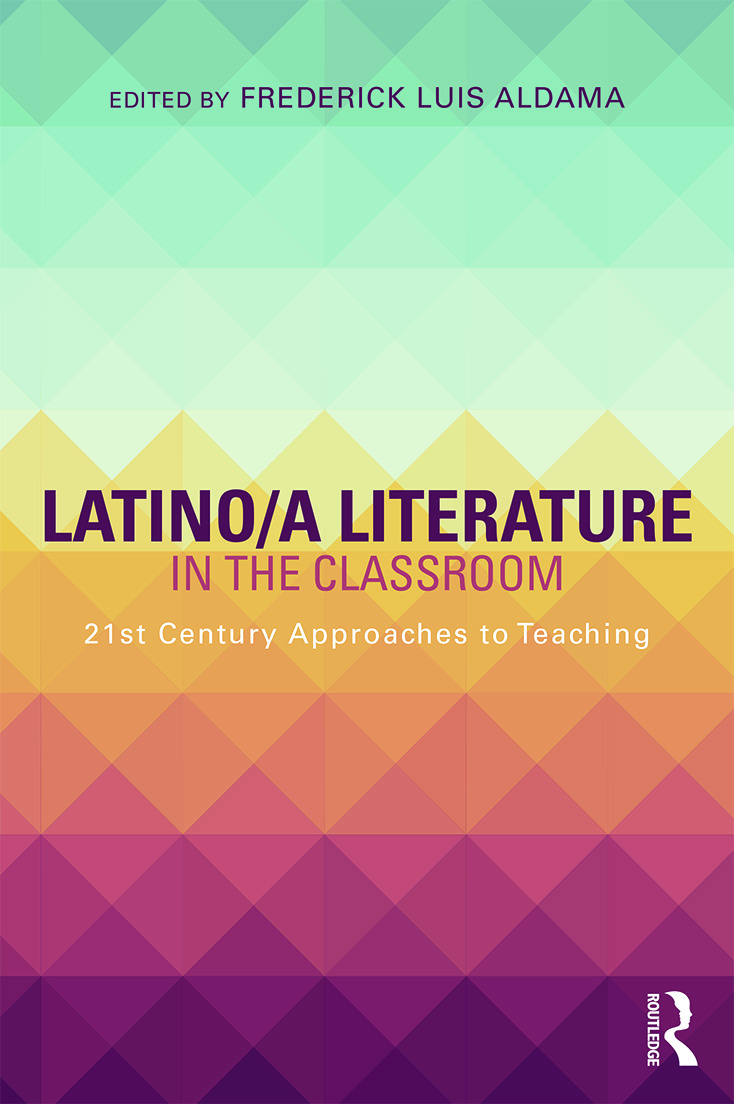 Latino/a Literature in the Classroom: Twenty-first-century approaches to teaching, 1st Edition (Paperback) book cover