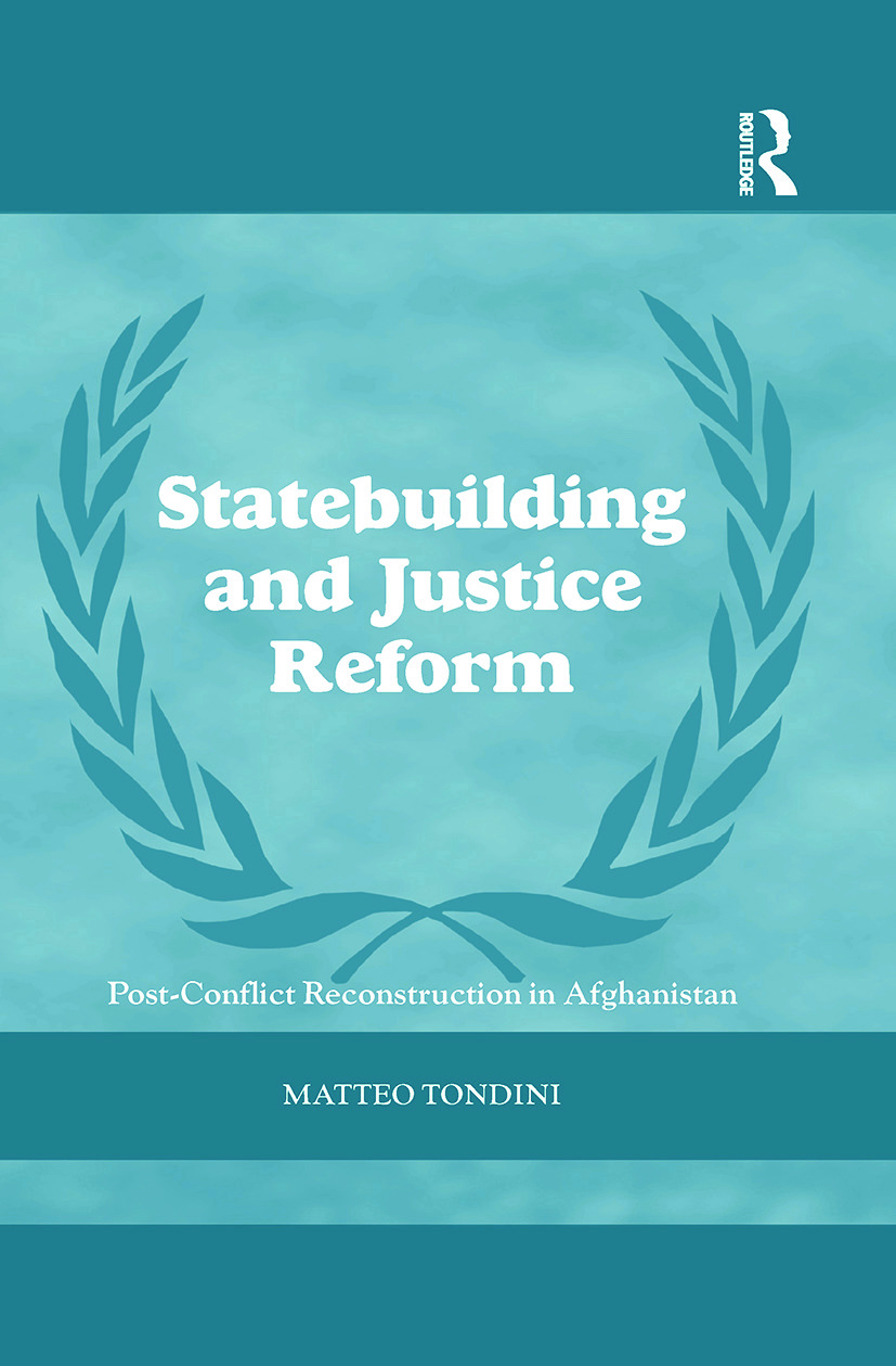 Statebuilding and Justice Reform: Post-Conflict Reconstruction in Afghanistan book cover