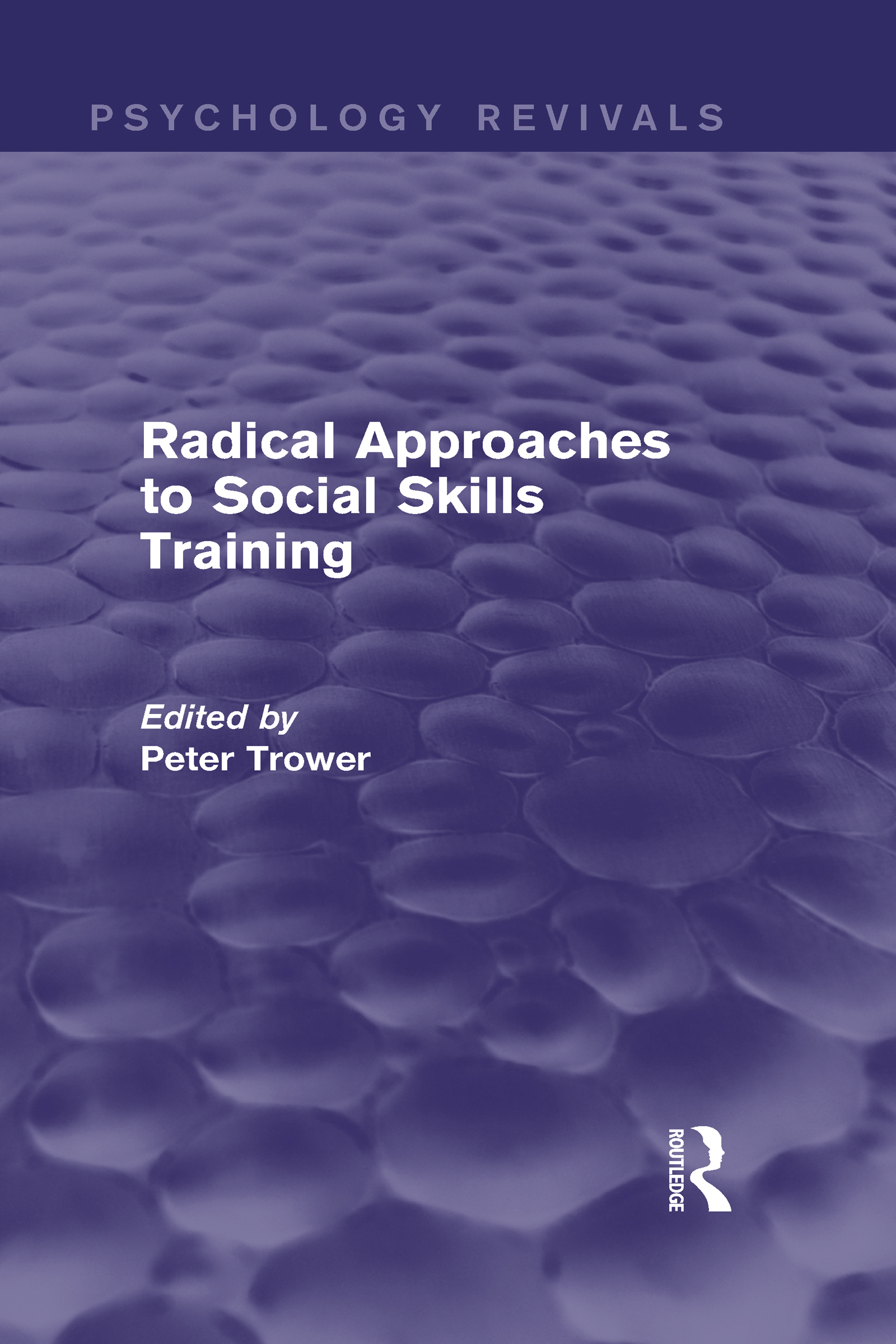 Radical Approaches to Social Skills Training (Psychology Revivals) (Hardback) book cover