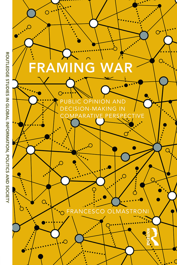 Framing War: Public Opinion and Decision-Making in Comparative Perspective book cover