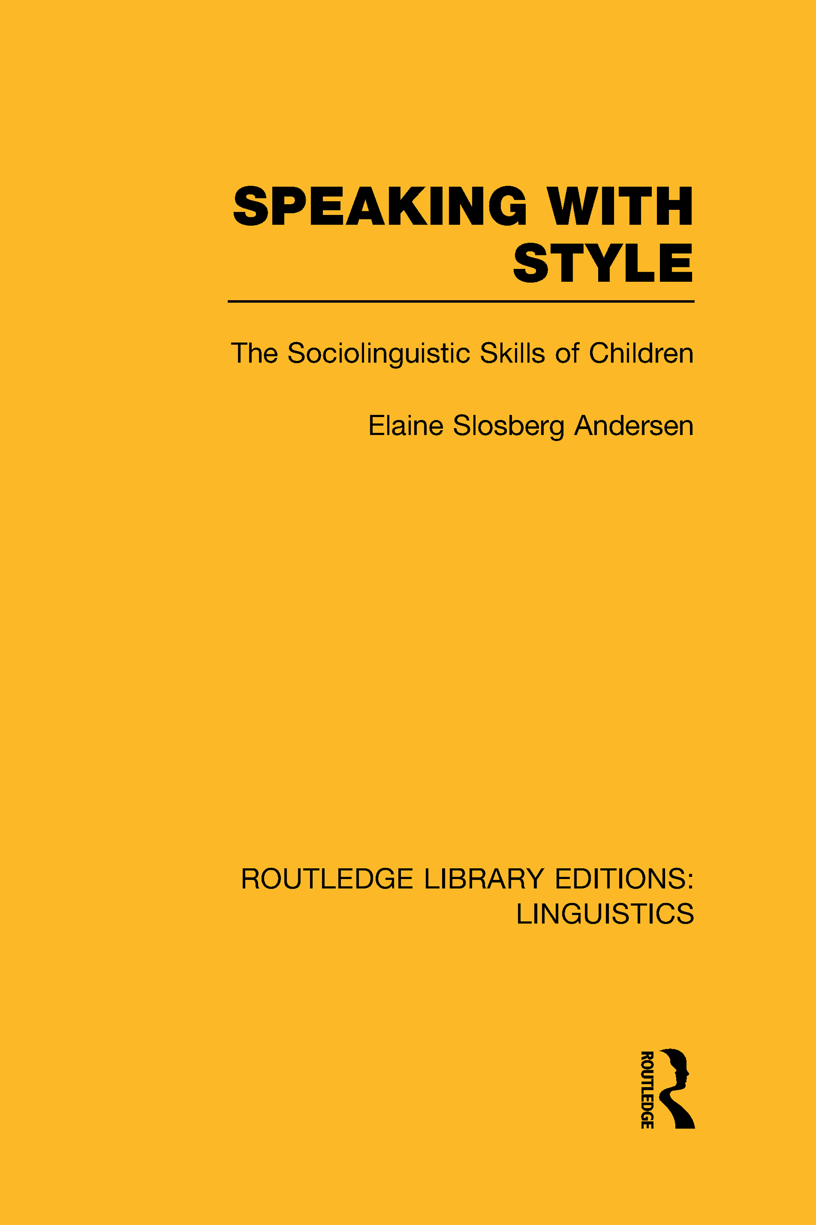 Speaking With Style (RLE Linguistics C: Applied Linguistics): The Sociolinguistics Skills of Children, 1st Edition (Hardback) book cover