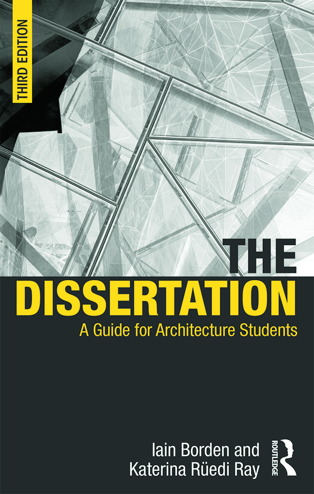 The Dissertation: A Guide for Architecture Students, 3rd Edition (Paperback) book cover
