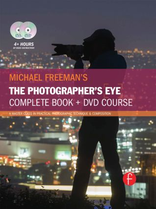 Michael Freeman's The Photographer's Eye Course: A Complete DVD + Book Masterclass book cover