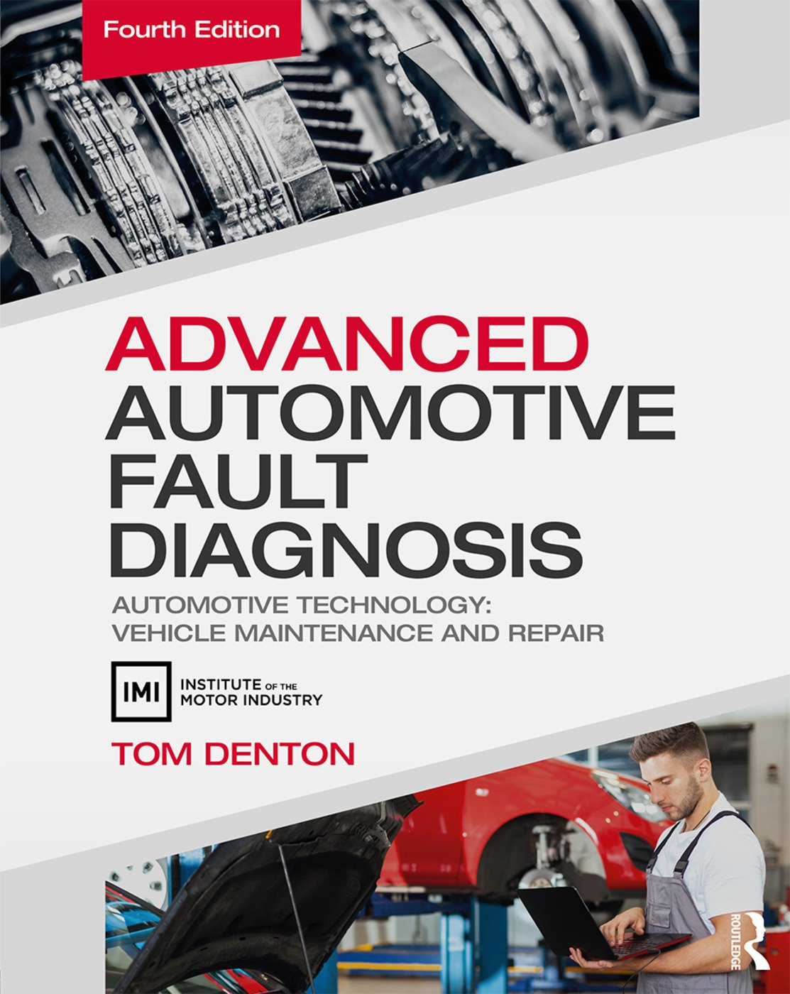 Advanced Automotive Fault Diagnosis, 4th ed: Automotive Technology: Vehicle Maintenance and Repair, 4th Edition (Paperback) book cover