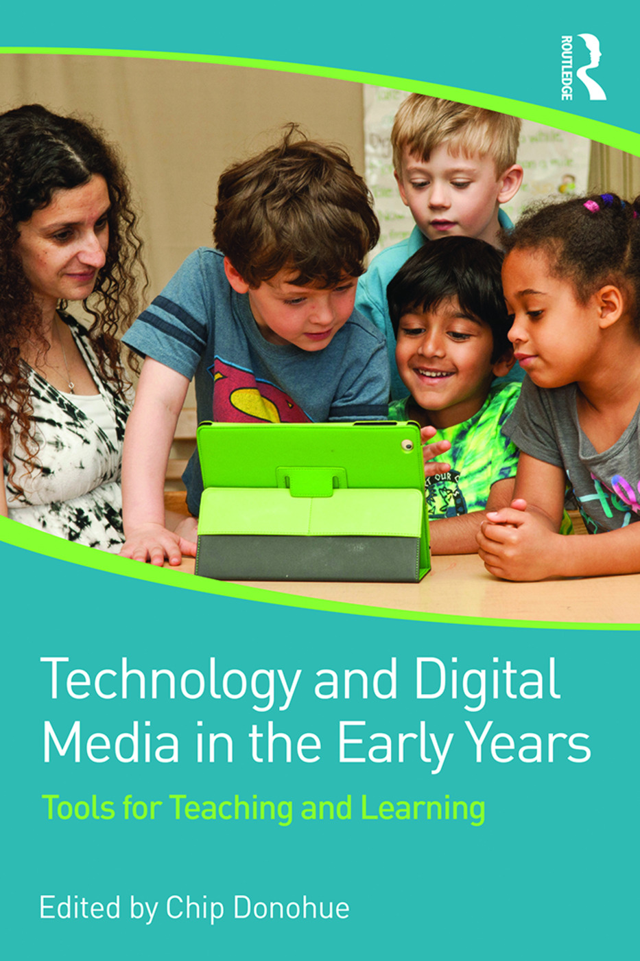 Technology and Digital Media in the Early Years: Tools for Teaching and Learning (Paperback) book cover