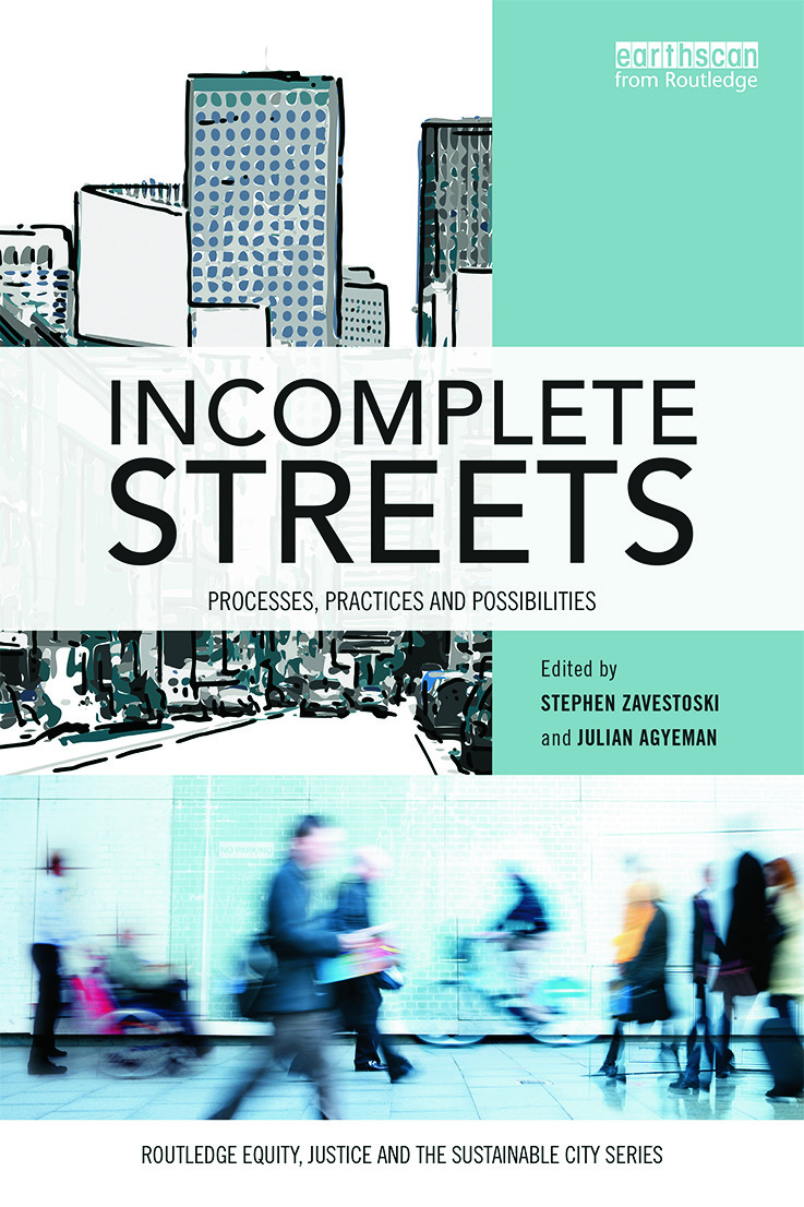 Incomplete Streets: Processes, practices, and possibilities book cover