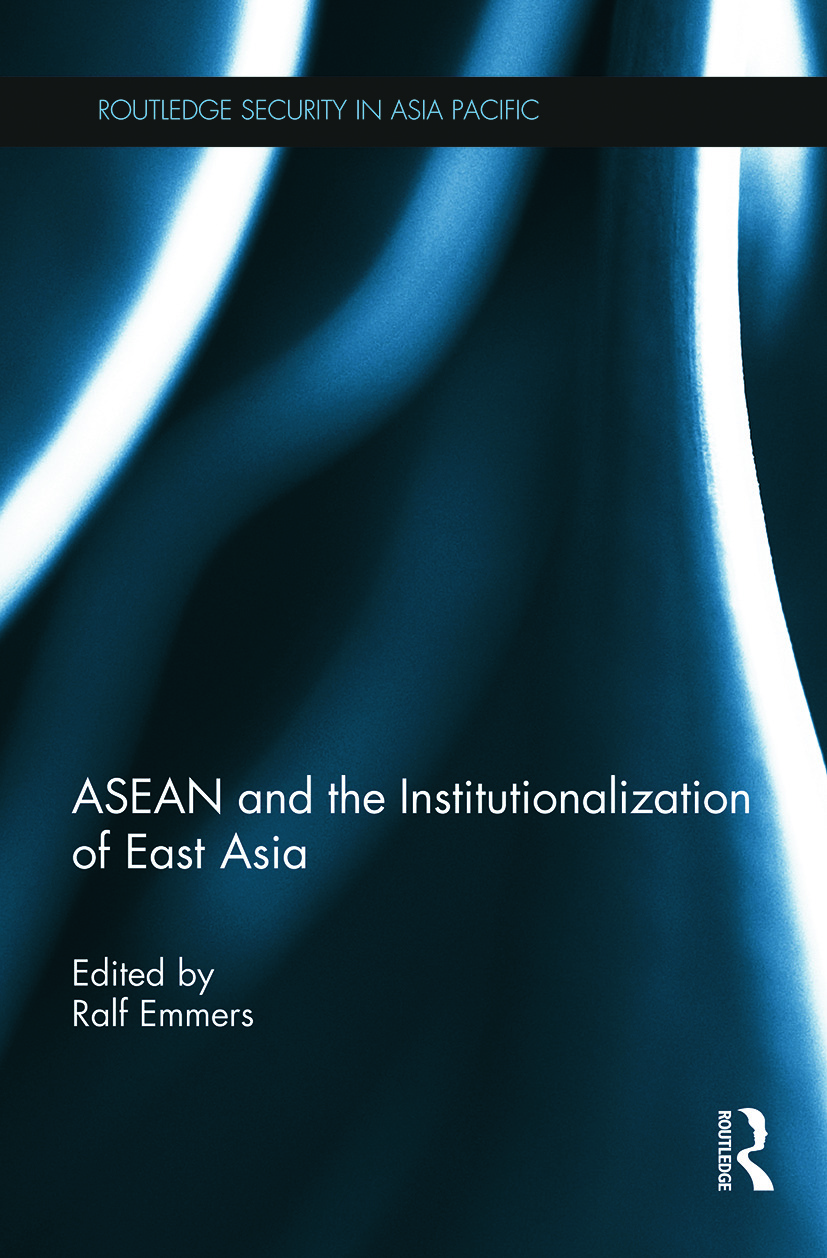 Explaining ASEAN's resilience: institutions, path dependency, and Asia's emerging architecture: David Capie