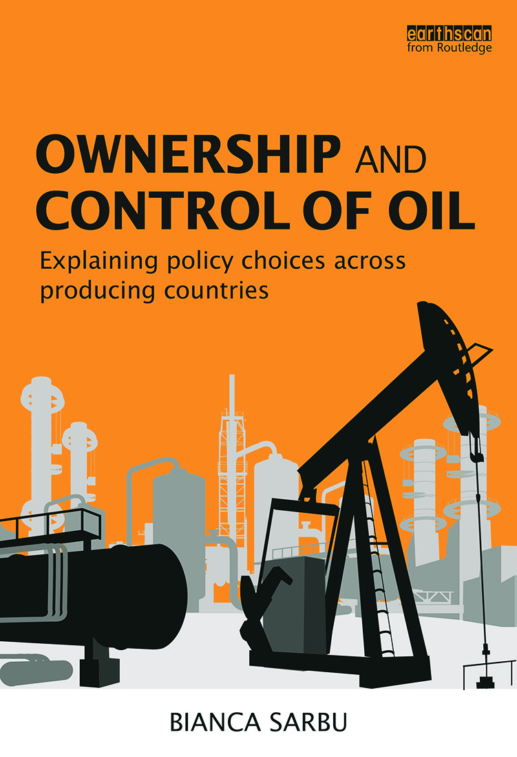 Ownership and Control of Oil: Explaining Policy Choices across Producing Countries book cover