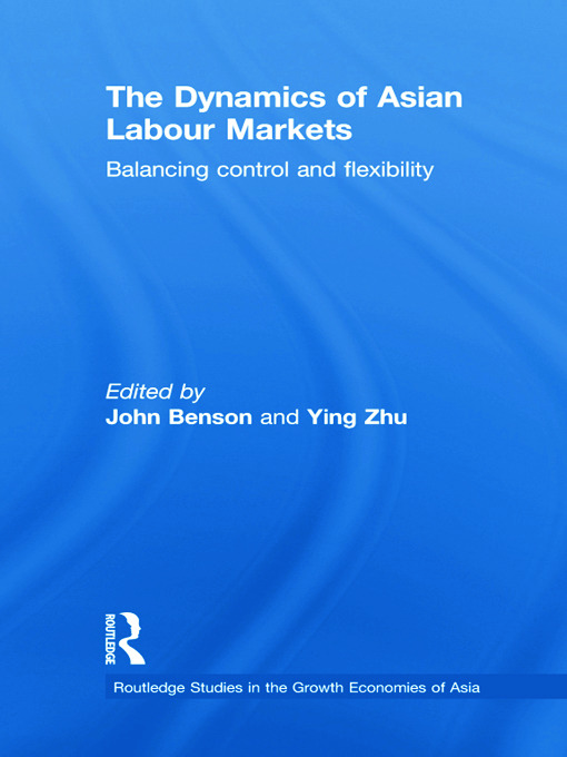 The Dynamics of Asian Labour Markets: Balancing Control and Flexibility book cover