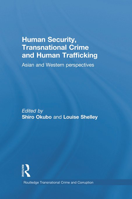 Human Security, Transnational Crime and Human Trafficking: Asian and Western Perspectives book cover