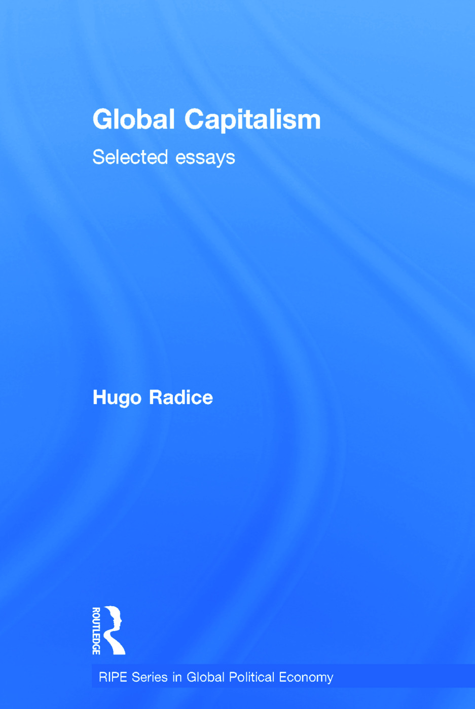 Global Capitalism: Selected Essays, 1st Edition (Hardback) book cover