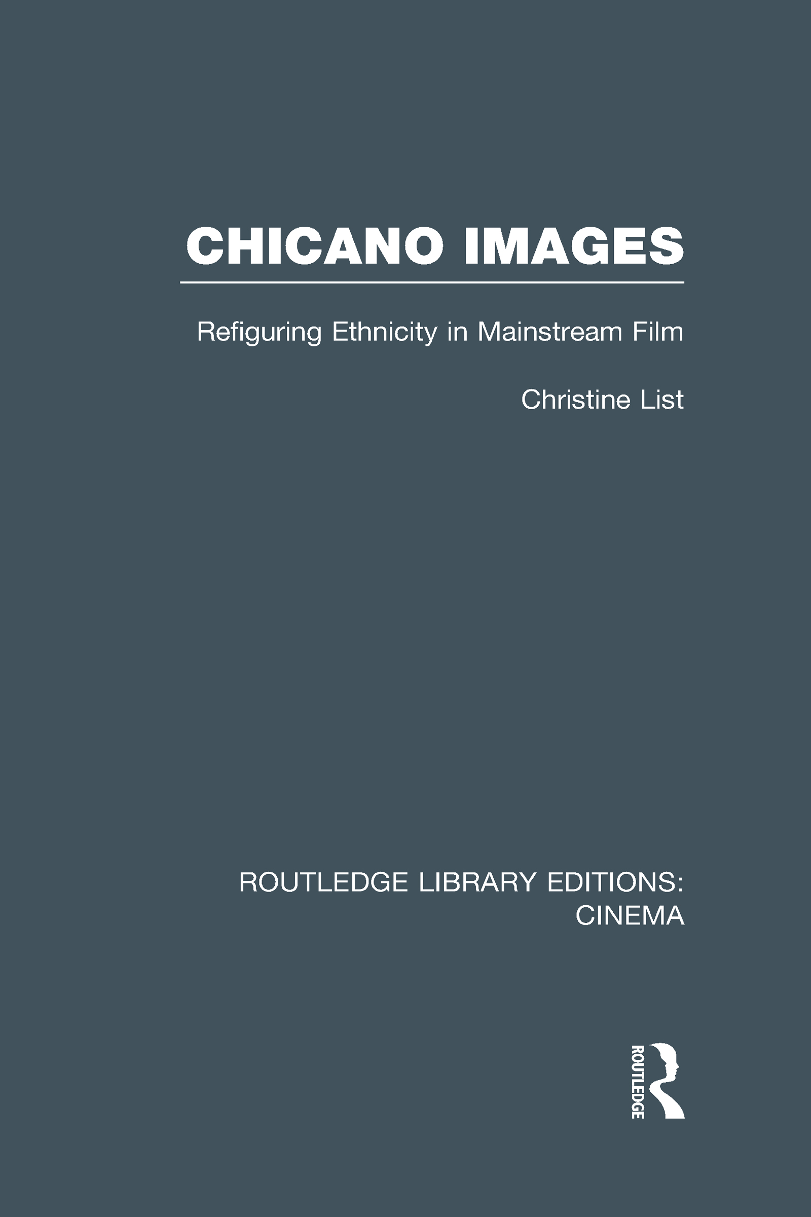 Chicano Images: Refiguring Ethnicity in Mainstream Film (Hardback) book cover