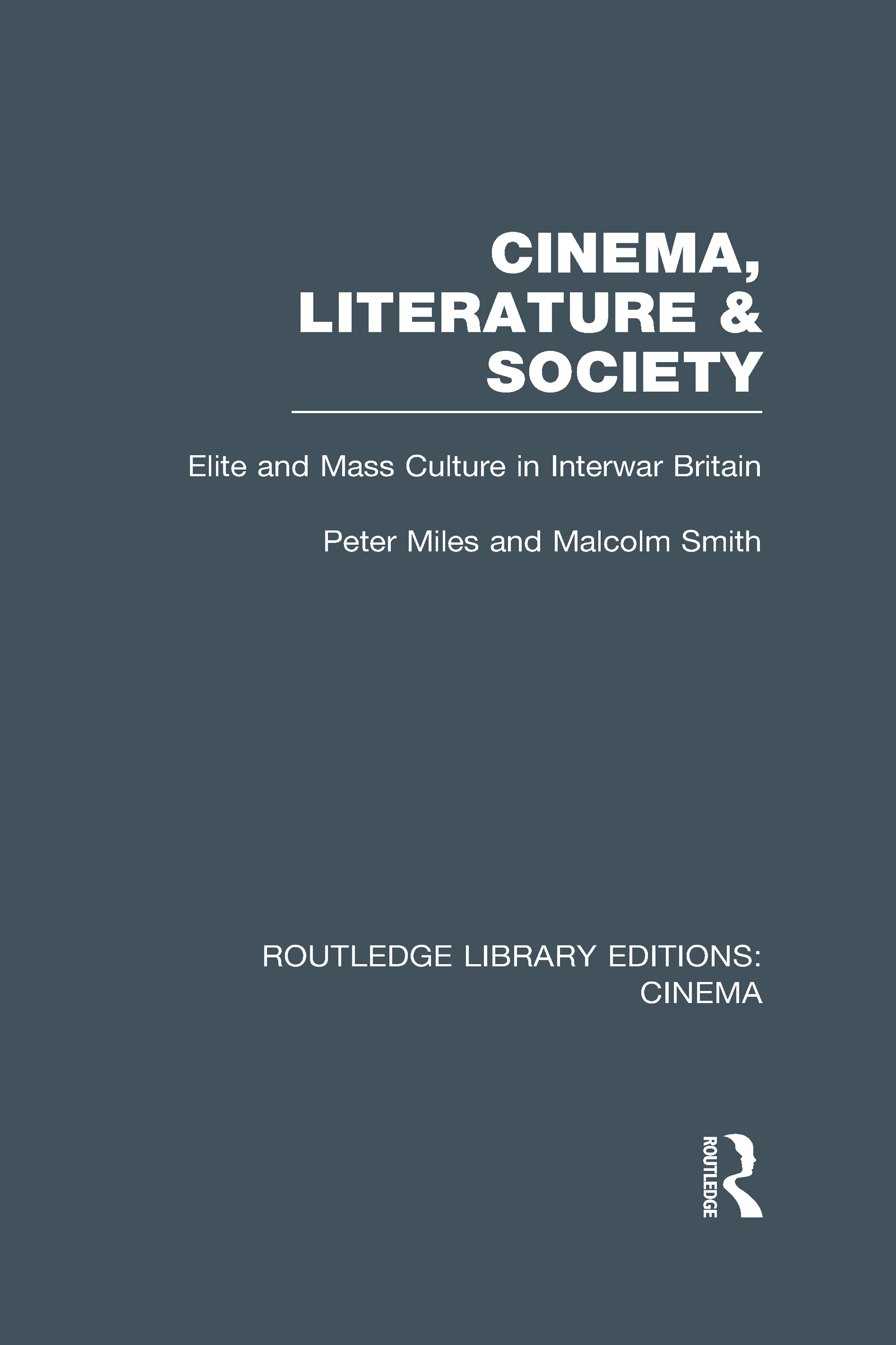 Cinema, Literature & Society: Elite and Mass Culture in Interwar Britain (Hardback) book cover