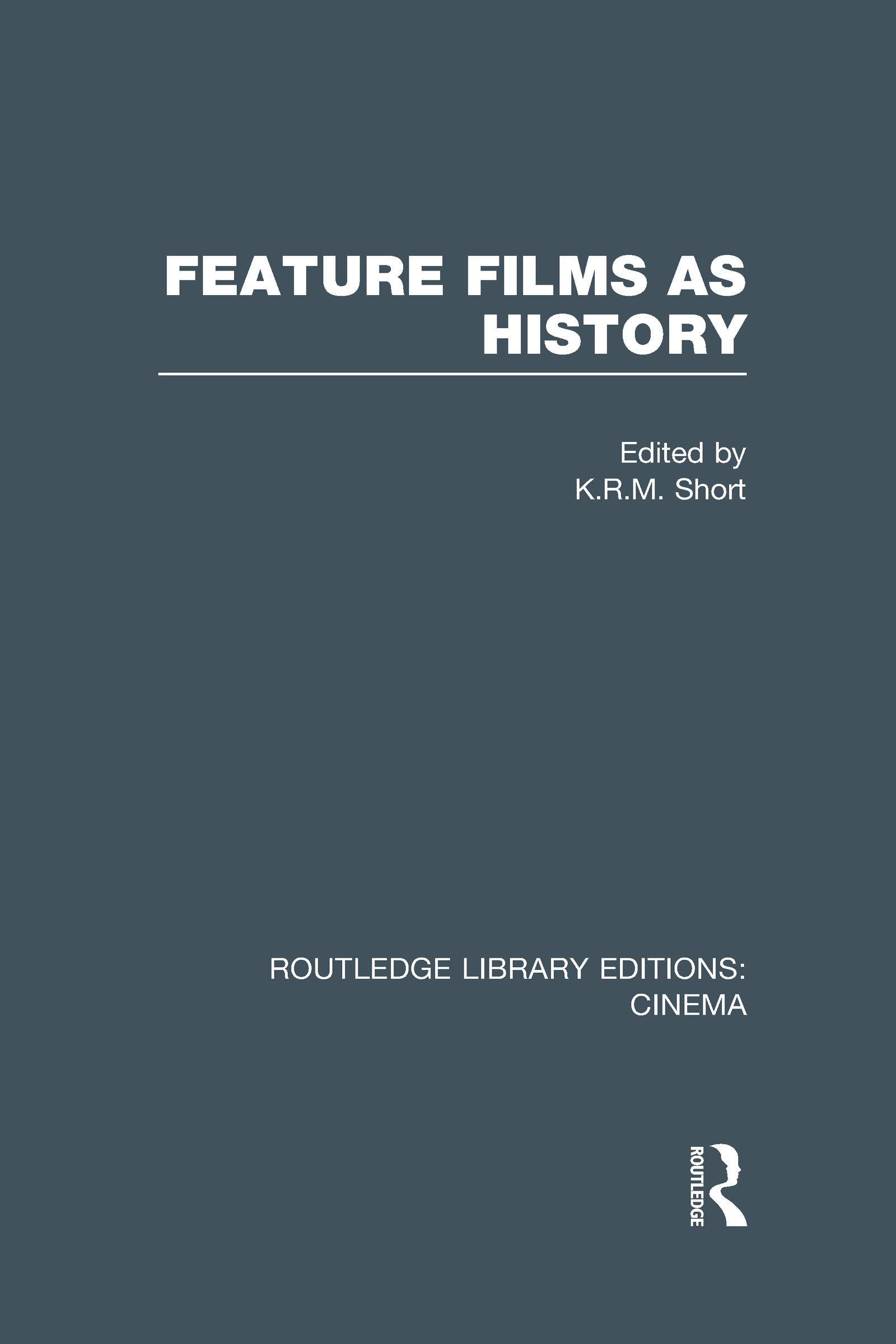 Feature Films as History: 1st Edition (Hardback) book cover