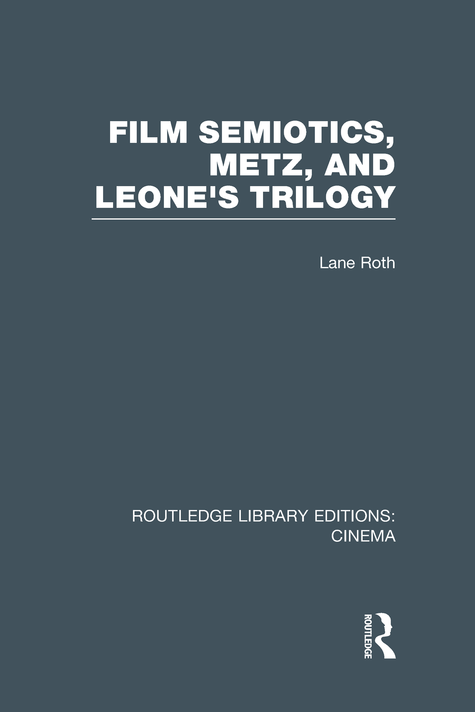Film Semiotics, Metz, and Leone's Trilogy (Hardback) book cover
