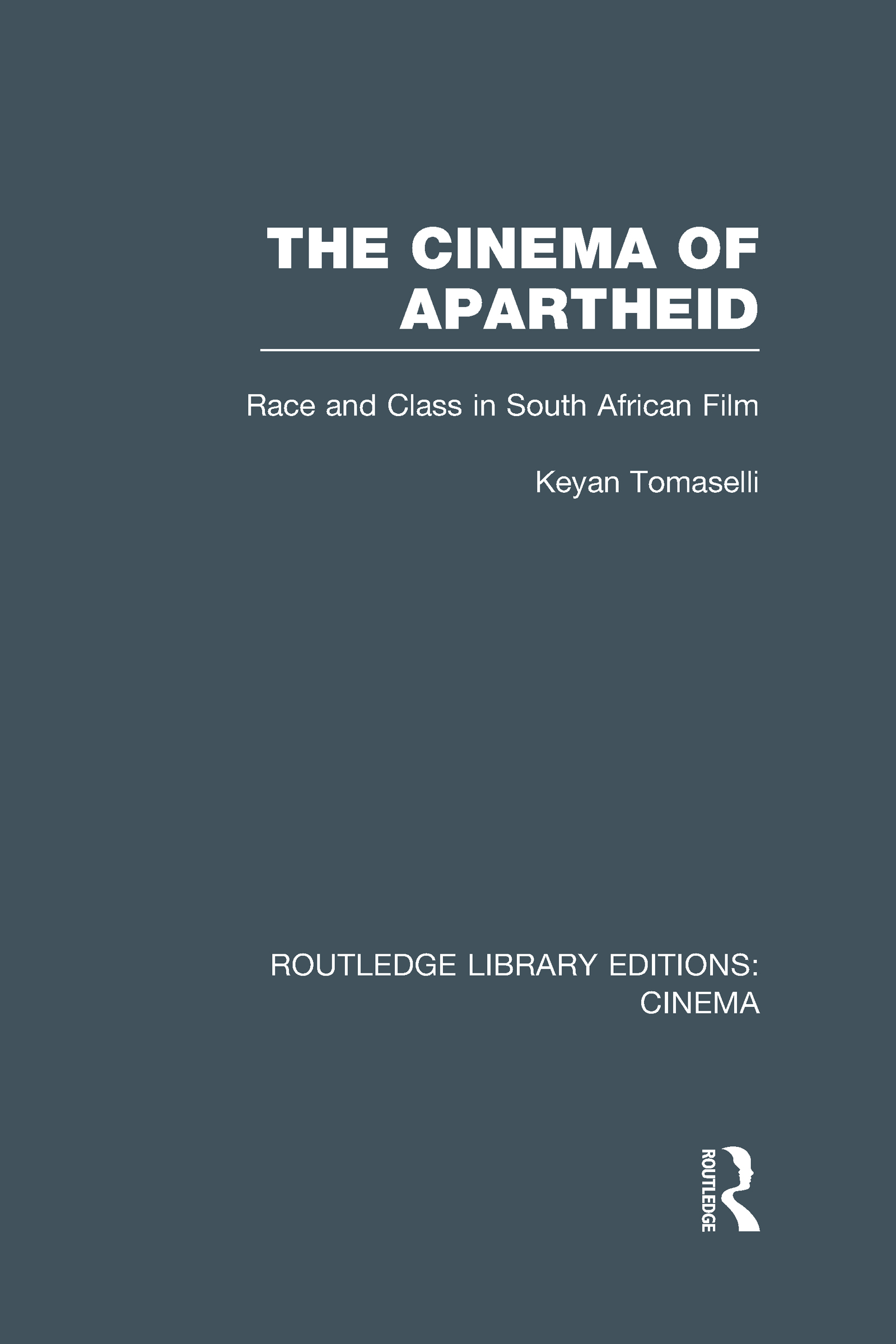 The Cinema of Apartheid: Race and Class in South African Film, 1st Edition (Hardback) book cover