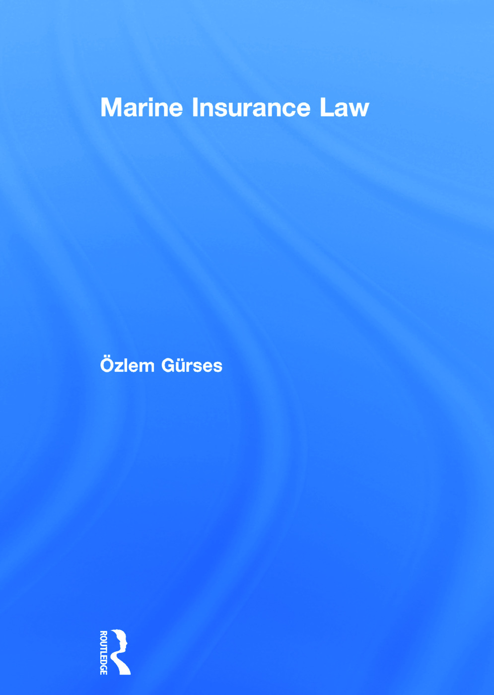 Marine Insurance Law: 1st Edition (Hardback) book cover