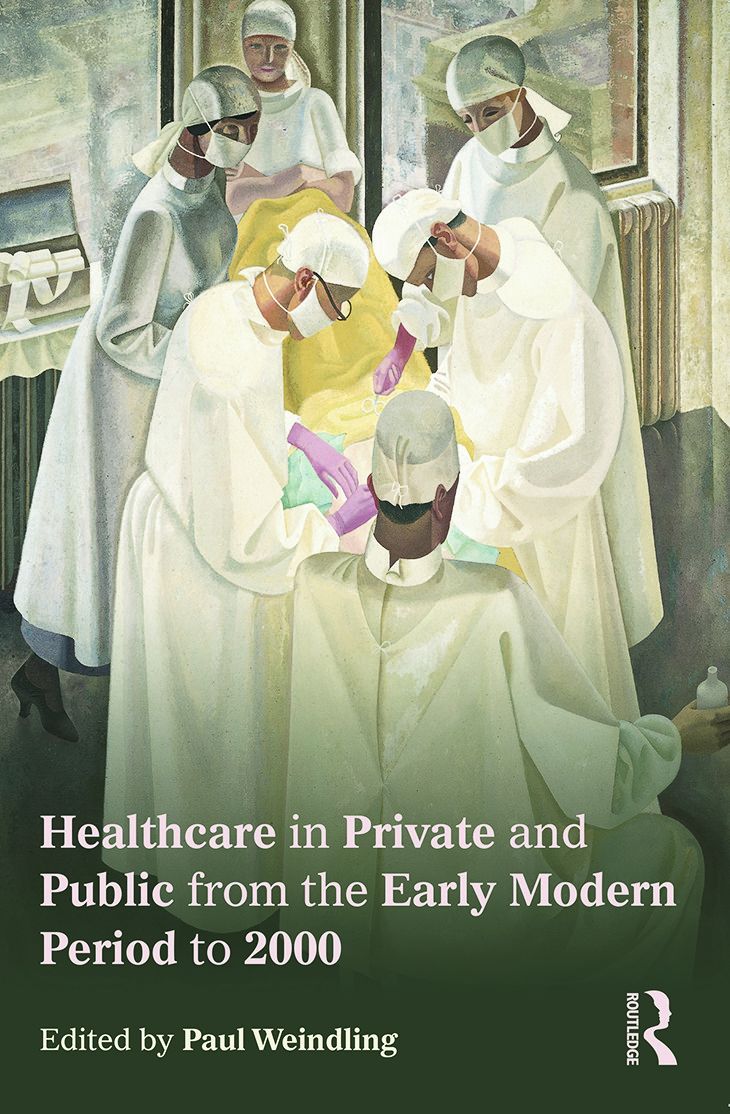 Healthcare in Private and Public from the Early Modern Period to 2000: 1st Edition (Paperback) book cover