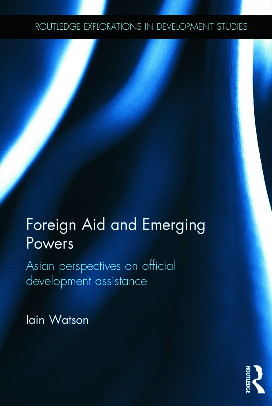 Foreign Aid and Emerging Powers: Asian Perspectives on Official Development Assistance, 1st Edition (Hardback) book cover