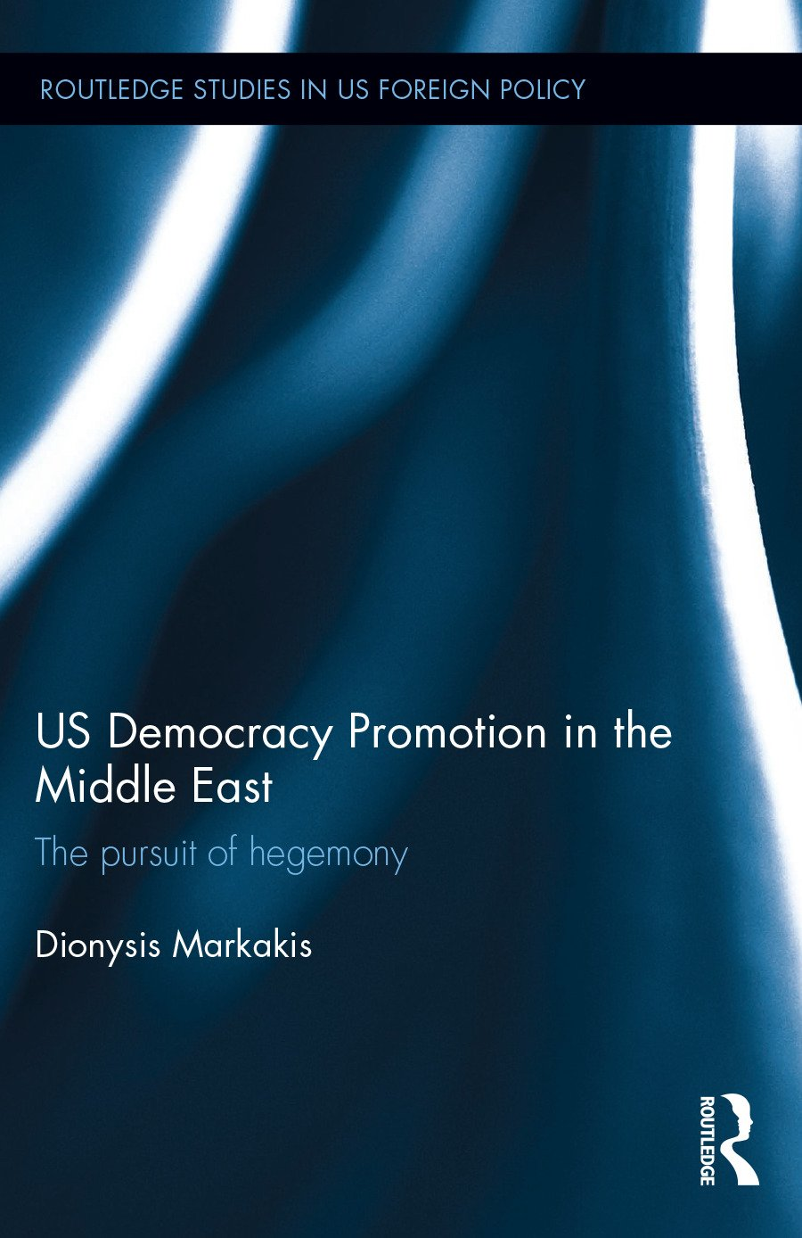 US Democracy Promotion in the Middle East: The Pursuit of Hegemony book cover
