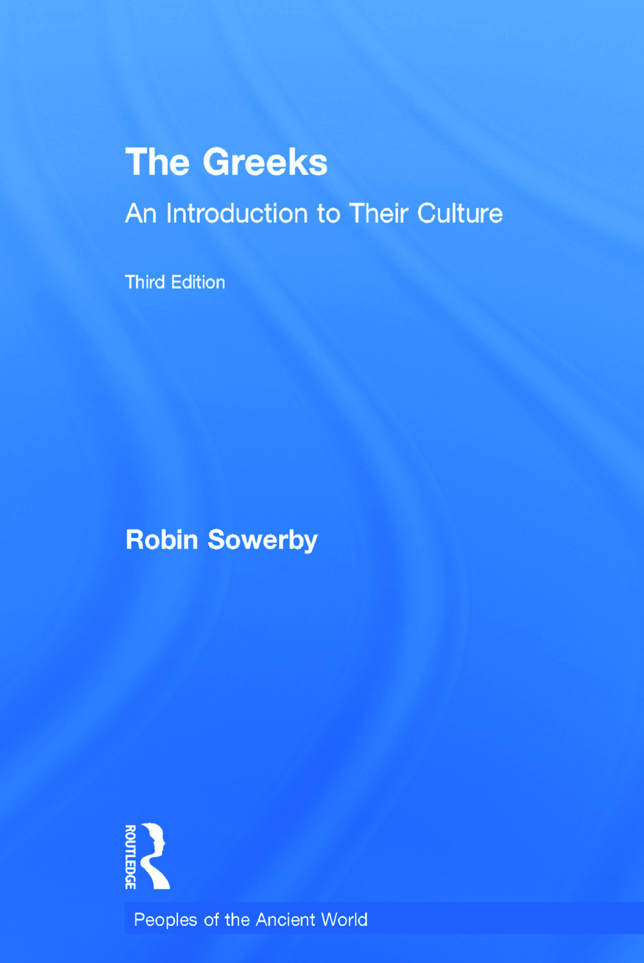 The Greeks: An Introduction to Their Culture book cover