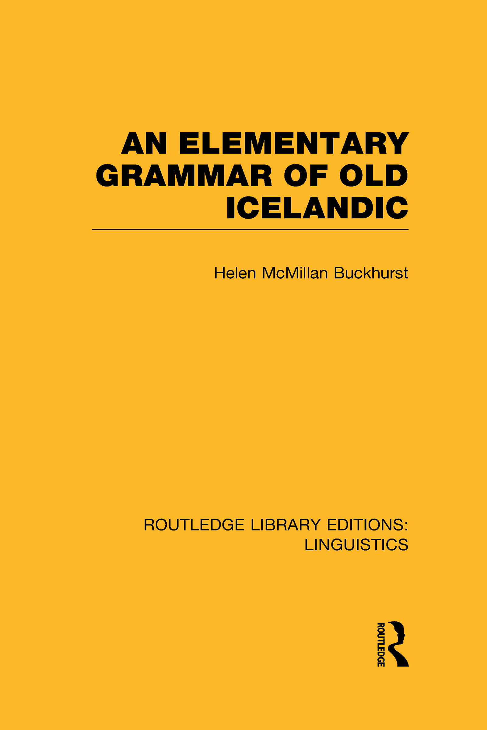 An Elementary Grammar of Old Icelandic (RLE Linguistics E: Indo-European Linguistics)
