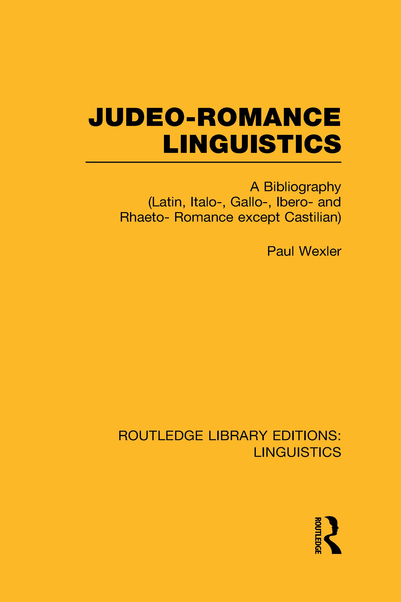 Judeo-Romance Linguistics (RLE Linguistics E: Indo-European Linguistics): A Bibliography (Latin, Italo-, Gallo-, Ibero-, and Rhaeto-Romance except Castilian), 1st Edition (Hardback) book cover