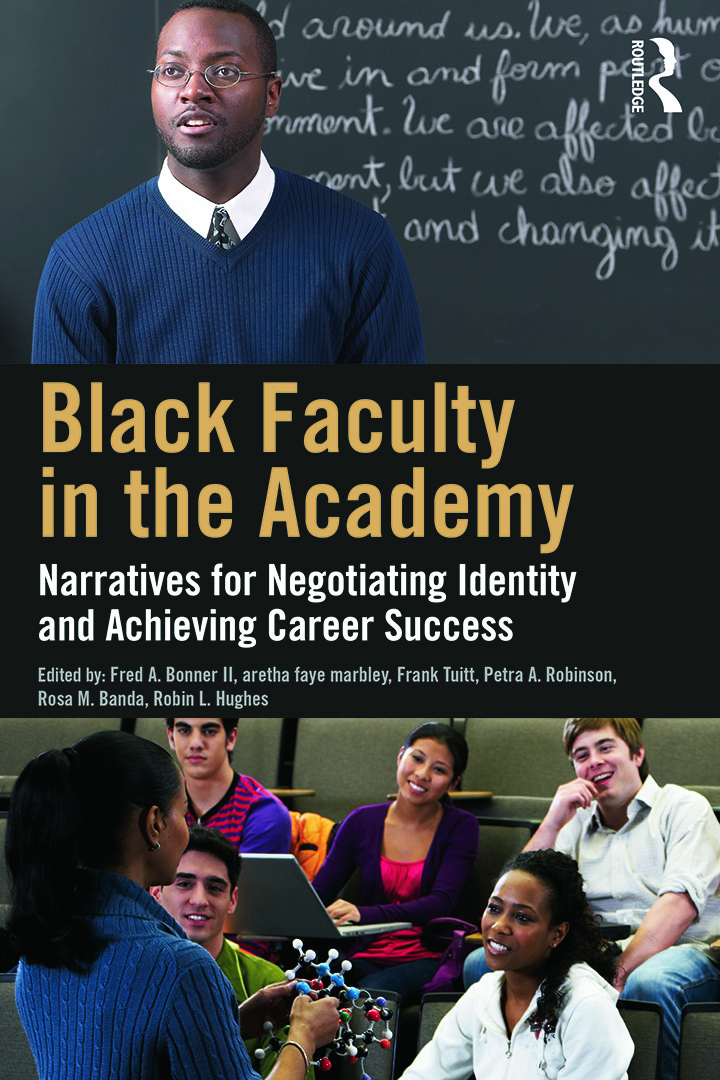 Black Faculty in the Academy: Narratives for Negotiating Identity and Achieving Career Success, 1st Edition (Paperback) book cover