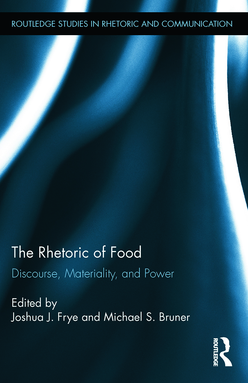 The Rhetoric of Food: Discourse, Materiality, and Power, 1st Edition (Paperback) book cover