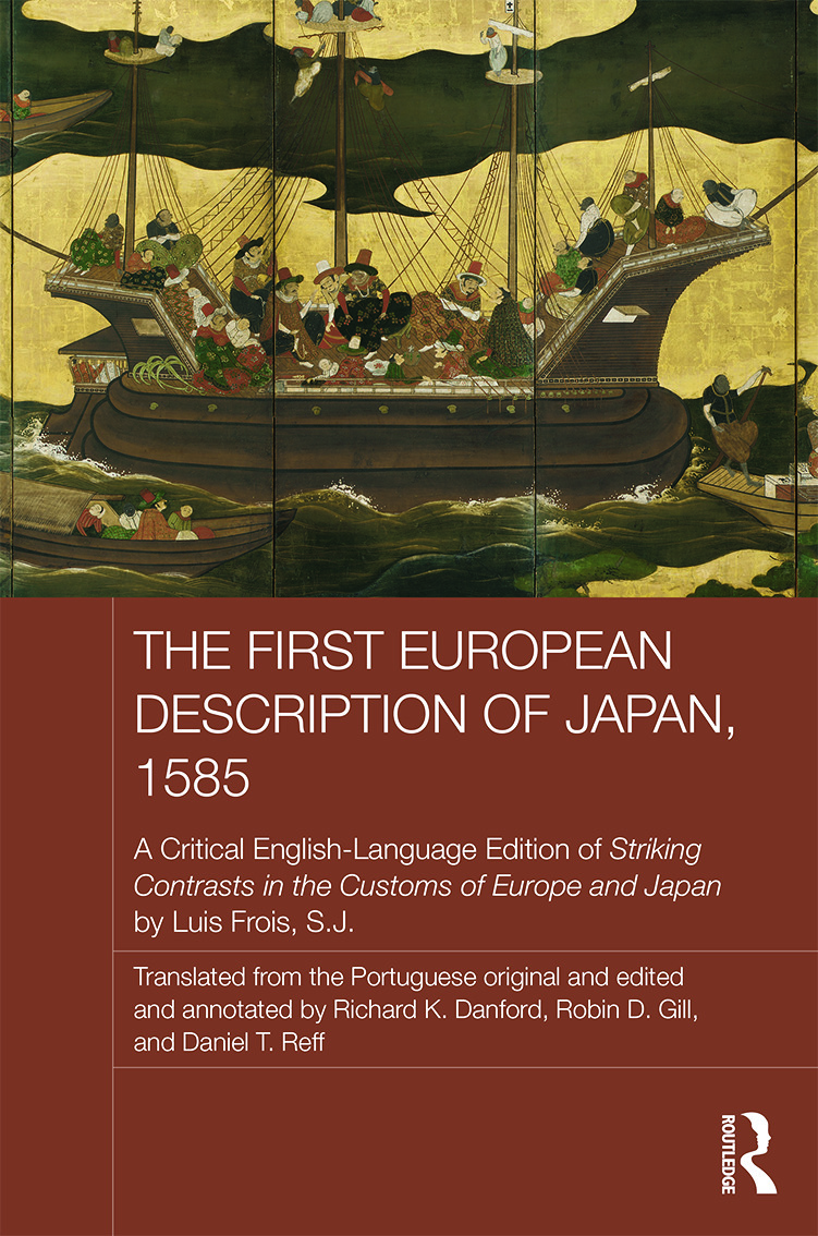 The First European Description of Japan, 1585: A Critical English-Language Edition of Striking Contrasts in the Customs of Europe and Japan by Luis Frois, S.J. (Hardback) book cover