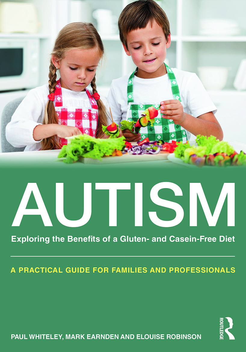 Autism: Exploring the Benefits of a Gluten- and Casein-Free Diet: A practical guide for families and professionals book cover