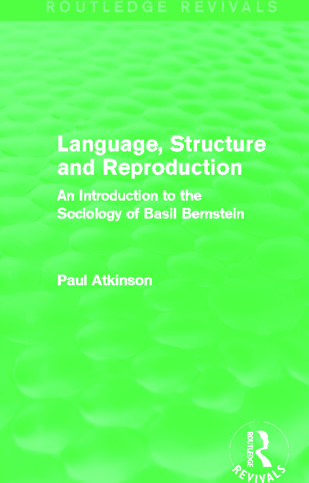 Language, Structure and Reproduction (Routledge Revivals): An Introduction to the Sociology of Basil Bernstein book cover