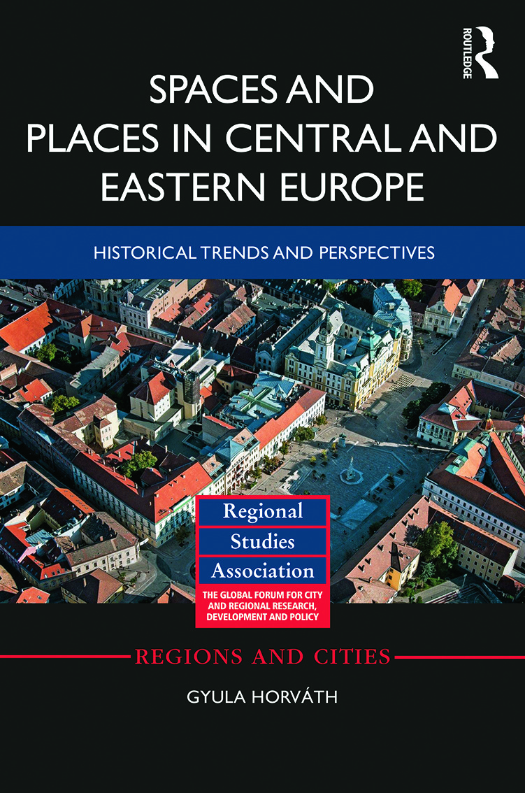 Spaces and Places in Central and Eastern Europe: Historical Trends and Perspectives, 1st Edition (Hardback) book cover