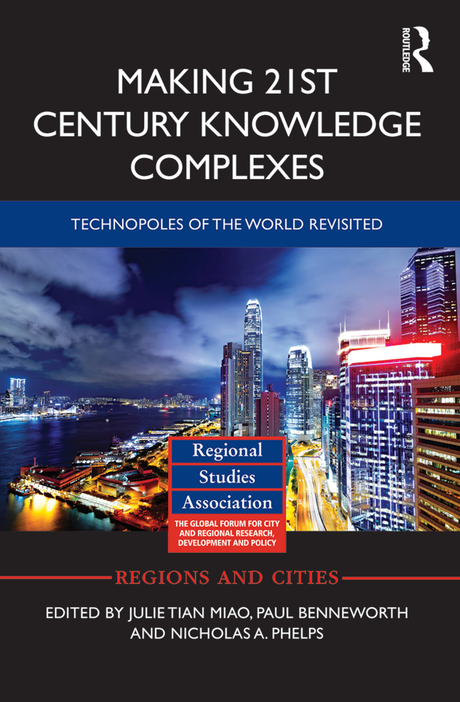 Making 21st Century Knowledge Complexes: Technopoles of the world revisited, 1st Edition (Hardback) book cover