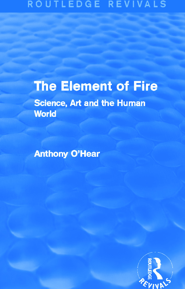 The Element of Fire (Routledge Revivals): Science, Art and the Human World, 1st Edition (Paperback) book cover
