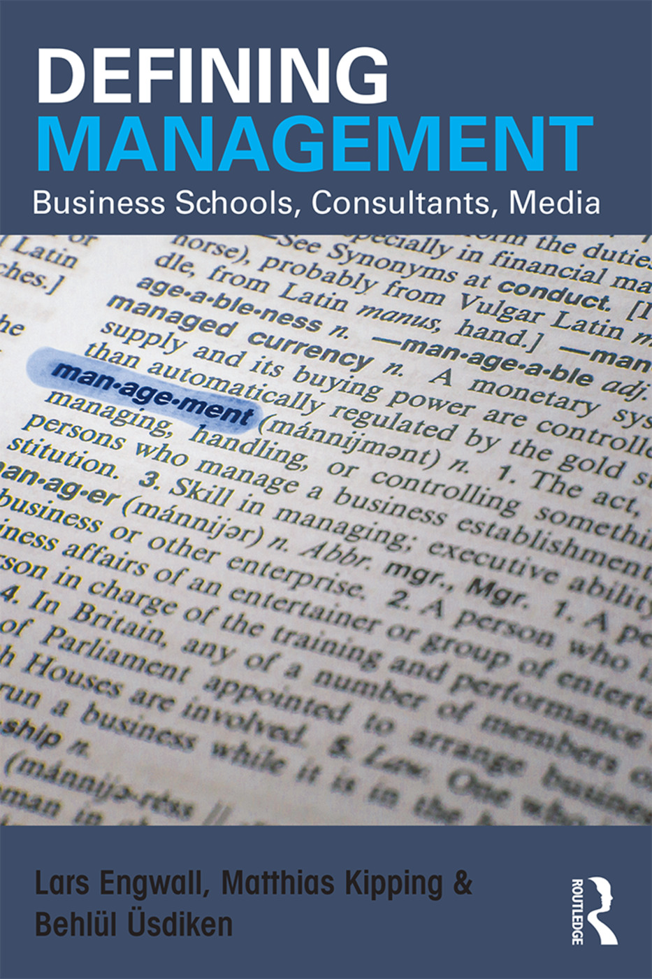 Defining Management: Business Schools, Consultants, Media, 1st Edition (Paperback) book cover